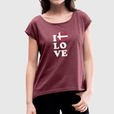 I love Denmark - Women's T-shirt with rolled up sleeves