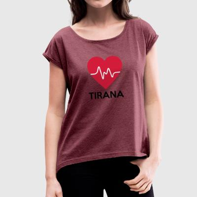 heart Tirana - Women's T-shirt with rolled up sleeves