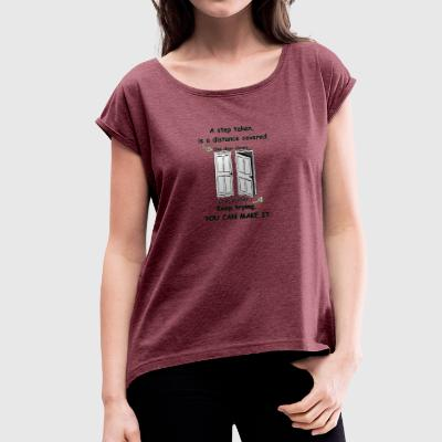 Self improvement and encouragement t-shirt - Women's T-shirt with rolled up sleeves