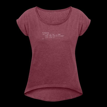 Hamlet: To be, or not to be - Women's T-shirt with rolled up sleeves