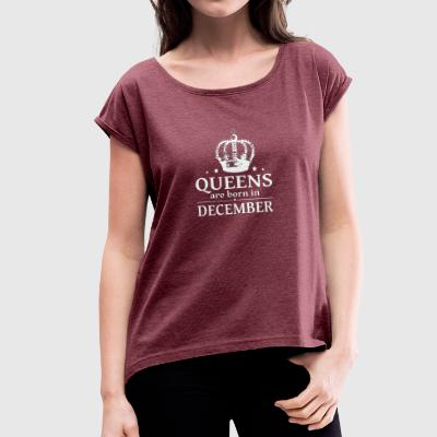 December Queen - Women's T-shirt with rolled up sleeves