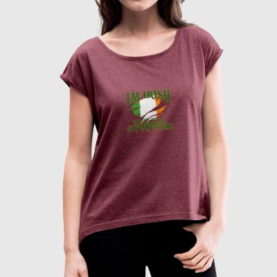 Ireland! Irish! St. Patrick's Day! - Women's T-shirt with rolled up sleeves
