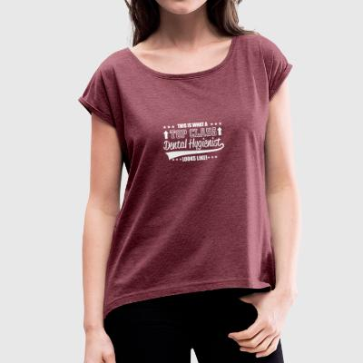 Dental hygienist - Women's T-shirt with rolled up sleeves