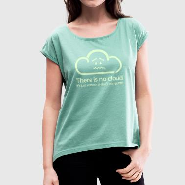 There Is No Cloud - Hollow - Women's T-Shirt with rolled up sleeves