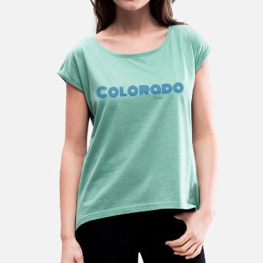 State Capital Colorado dark font - Women's T-Shirt with rolled up sleeves