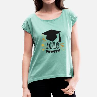 Leavers 2018 Graduation 2018 University graduation graduation school - Women's T-Shirt with rolled up sleeves
