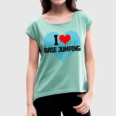 Base Jump Base Jumping - Women's T-Shirt with rolled up sleeves