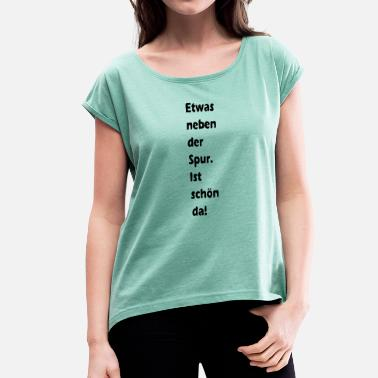 Track track - Women's T-Shirt with rolled up sleeves