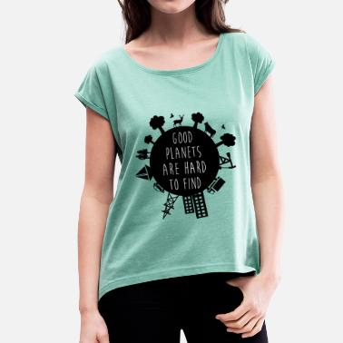 Good planet - Women's T-Shirt with rolled up sleeves