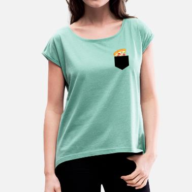And Eat Pizza Eat pizza - Women's T-Shirt with rolled up sleeves