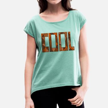 cool - Women's T-Shirt with rolled up sleeves