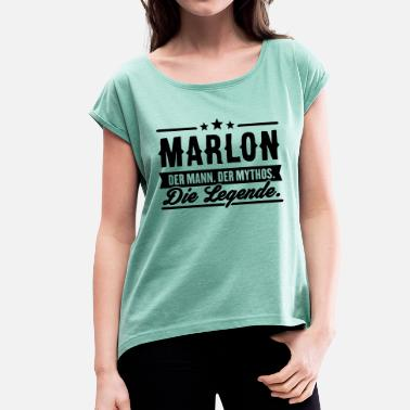 Marlon Man Myth Legend Marlon - Women's T-Shirt with rolled up sleeves