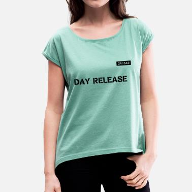 Release Day Release - Women's T-Shirt with rolled up sleeves