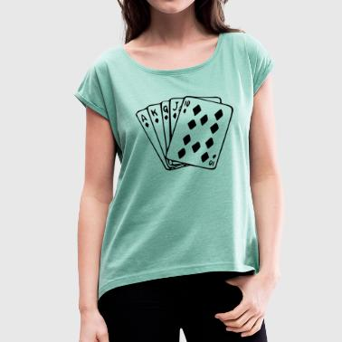 Royal Flush Royal flush - Women's T-Shirt with rolled up sleeves