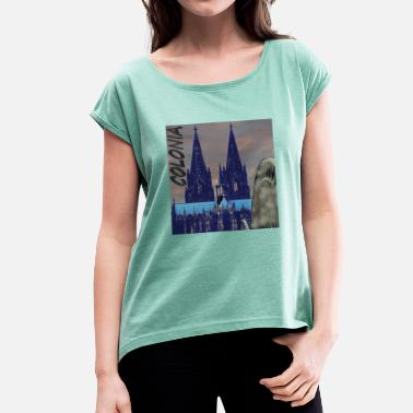 Dom Kölsch Cologne - Dom cityscape .. Gifts Colonia - Women's T-Shirt with rolled up sleeves