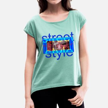 Street Style street style - Women's T-Shirt with rolled up sleeves