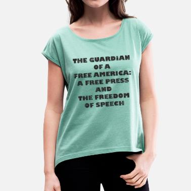 Press Freedom Free press as guardian of freedom bk - Women's T-Shirt with rolled up sleeves