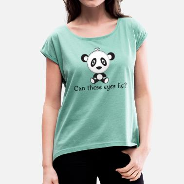 Funny Place Name Cute Panda: Can these eyes lie? - Women's T-Shirt with rolled up sleeves