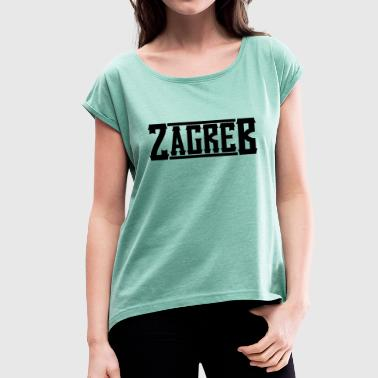 zagreb - Women's T-Shirt with rolled up sleeves
