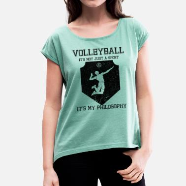 Attitude To Life Volleyball Sport Life Attitude - Women's T-Shirt with rolled up sleeves