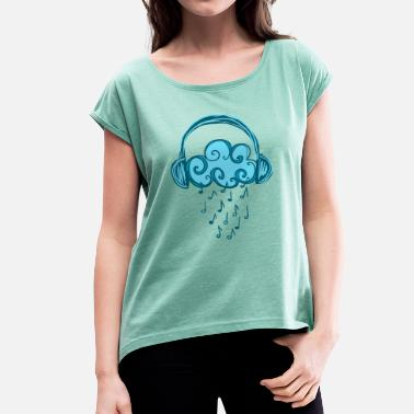 Headphones, Cloud, Music Notes, Rain, Clef, Party - Women's Rolled Sleeve T-Shirt