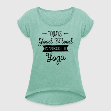 Good Mood Sponsored By Yoga - Women's T-Shirt with rolled up sleeves