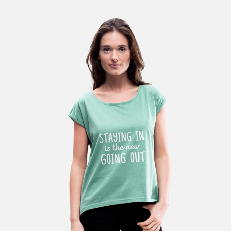 Abstinence T-Shirts - Staying in is the new going out - Women's Rolled Sleeve T-Shirt heather mint