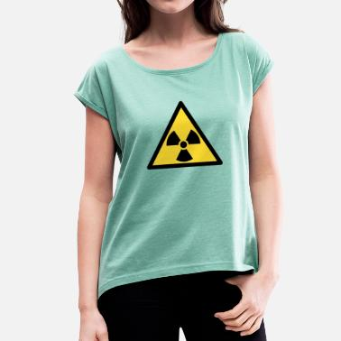 Radioactivity radioactive - Women's T-Shirt with rolled up sleeves