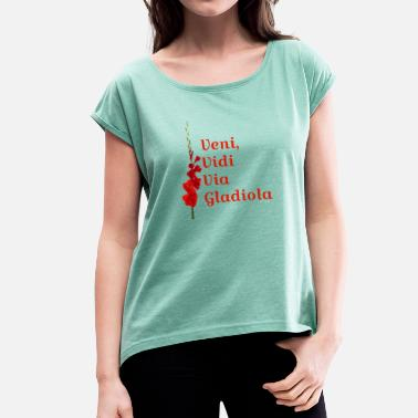 Nijmegen Nijmegen Four Days Marches - Veni Vidi Via Gladiola RED - Women's T-Shirt with rolled up sleeves