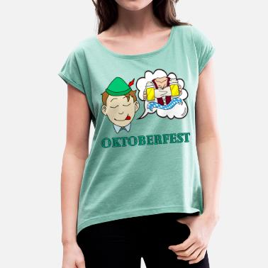 Dream Man Dreams of a man - Oktoberfest - Women's T-Shirt with rolled up sleeves