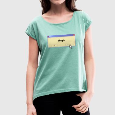 Computer Windows Single, Windows, Computer - Women's T-Shirt with rolled up sleeves