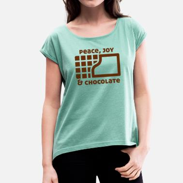 Kakao Peace, joy & chocolate - Women's T-Shirt with rolled up sleeves