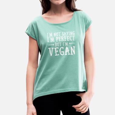 64a5d2ea Vegan I'm Not Saying I'm Perfect - But