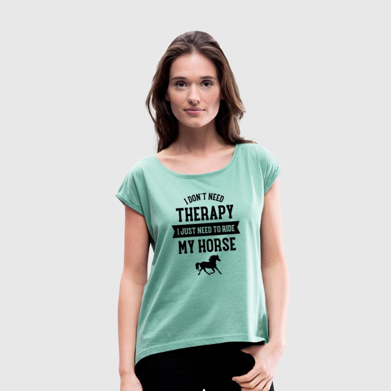 Therapy - Ride My Horse - Women's T-Shirt with rolled up sleeves