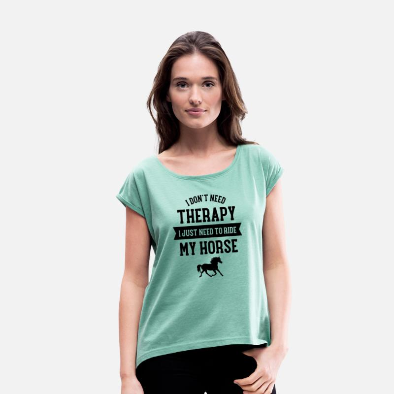 Cool T-Shirts - Therapy - Ride My Horse - Women's Rolled Sleeve T-Shirt heather mint