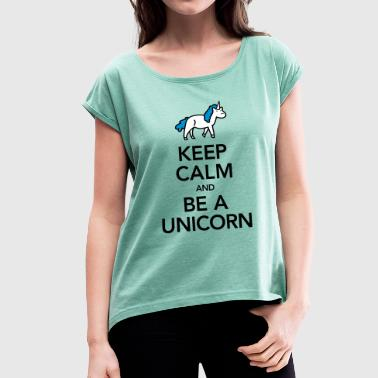 Keep Calm And Be A Unicorn - Maglietta da donna con risvolti