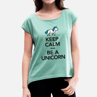 Keep Calm Divertente Keep Calm And Be A Unicorn - Maglietta da donna con risvolti