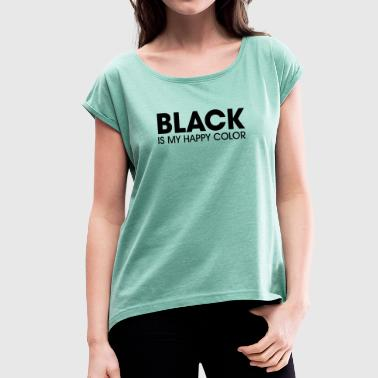 Happy Black Is My Happy Color - Maglietta da donna con risvolti