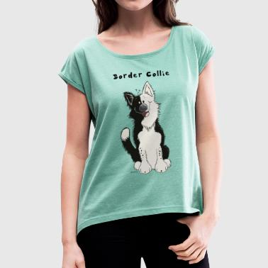 Sweet Border Collie - Women's T-Shirt with rolled up sleeves