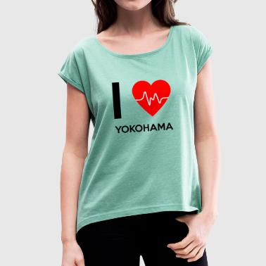 Yokohama I Love Yokohama - I love Yokohama - Women's T-Shirt with rolled up sleeves