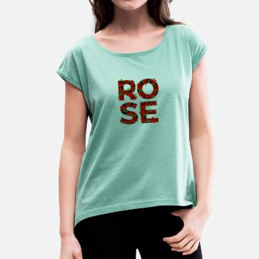 Artfetish Rose flower nature red friends garden bouquet - Women's T-Shirt with rolled up sleeves