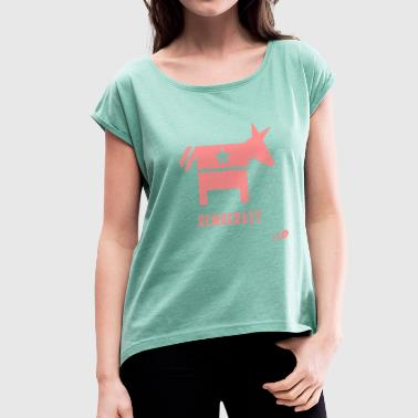Democracy - Women's T-Shirt with rolled up sleeves
