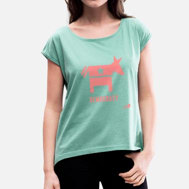 Democracy Democracy - Women's T-Shirt with rolled up sleeves