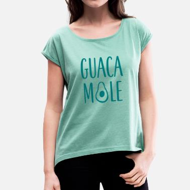 Guacamole Guacamole Lettering - Women's T-Shirt with rolled up sleeves