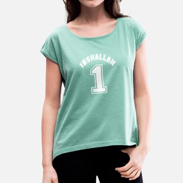 Inshallah Inshallah - Women's T-Shirt with rolled up sleeves