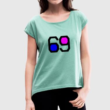 number 69 - Women's T-Shirt with rolled up sleeves