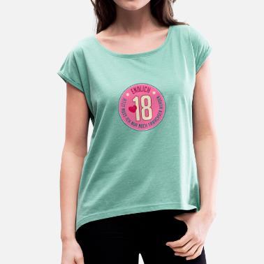 1c0f68014ad9f6 18. Geburtstag endlich 18. Geburtstag erwachsen volljährig flügge - Frauen T -Shirt mit