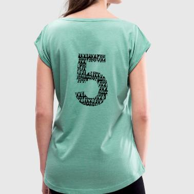 Five back number favorite number birthday - Women's T-Shirt with rolled up sleeves