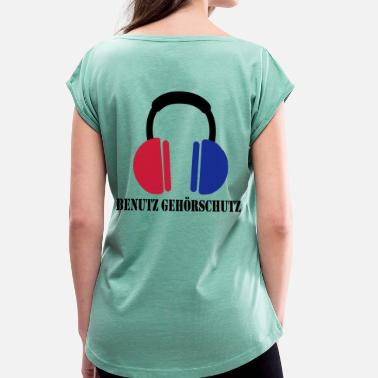 Ear Muffs User ear protection (black) - Women's T-Shirt with rolled up sleeves