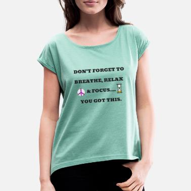 focus on you - Women's Rolled Sleeve T-Shirt